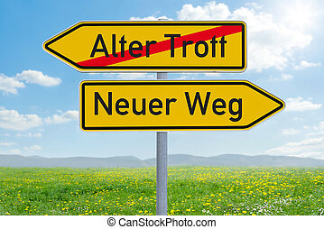 Two direction signs - Old Way or New Way - Alter Trott oder Neuer Weg (german)