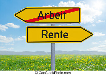 Two direction signs - Work or Retirement - Arbeit oder Rente...