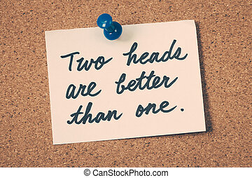 two heads are better than one
