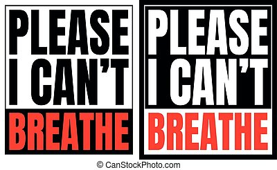 Two kinds of please I can't breathe sign. Black, white and ...