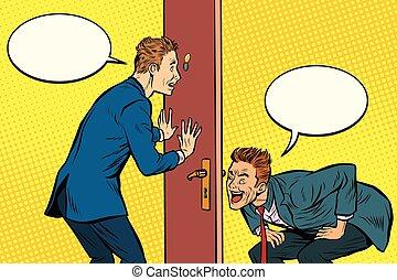 Two men spy each other through the door