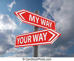 two road signs - my or your way choice