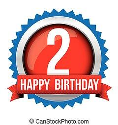 Two years happy birthday badge ribbon