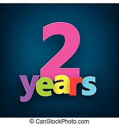 Two years paper sign. - Two years paper colorful sign over ...