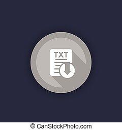 TXT file download icon, round vector button, eps 10 file, ...