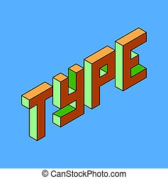 Type text with 3d isometric effect Vector