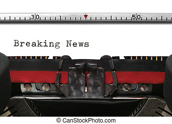 Typewriter Breaking News - Breaking News typed on an old...