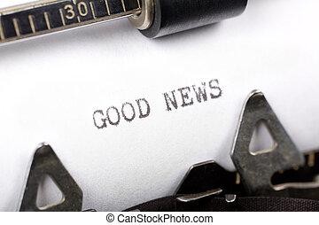Good News - Typewriter close up shot, concept of Good News