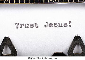 Trust Jesus - Typewriter close up shot, concept of Trust...