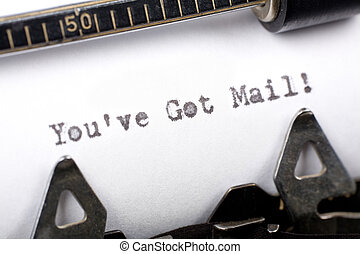 you've got mail - Typewriter close up shot, concept of you'...