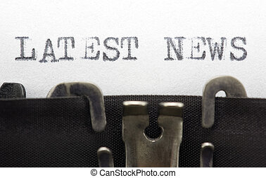 Typewriter closeup shot, concept of Latest news