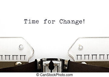 Typewriter Time For Change - Time for Change printed on an...