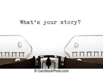 Typewriter What is Your Story - Concept image with What is...