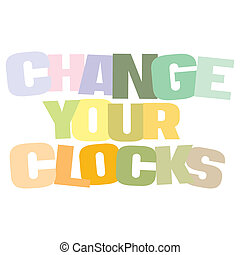 Typographic illustration of Change your clocks for Daylight...