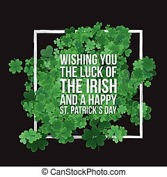 Typographic Saint Patrick's Day background with clover leaves. Vector design for greeting card, poster, flyer.