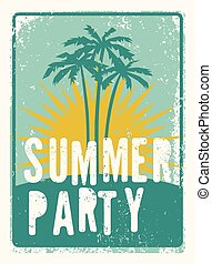 Typographic Summer Party grunge retro poster design. Vector illustration.