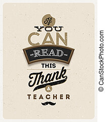 Typographical vintage vector design - Quote about a teacher