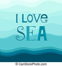 Typography I love sea .