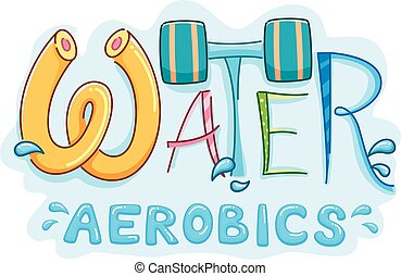 Water Aerobics - Typography Illustration Featuring the Words...