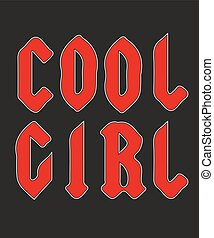 Typography slogan vector for t shirt printing. Cool Girl grunge aesthetic