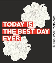 Typography slogan with flowers vector for t shirt embroidery or printing, Graphic tee  Printed tee