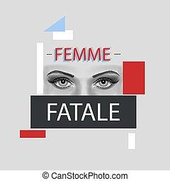Typography slogan with woman eye illustration, Femme fatale.