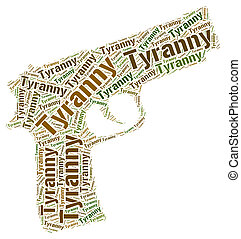 Tyranny Word Means Reign Of Terror And Absolutism - Tyranny...