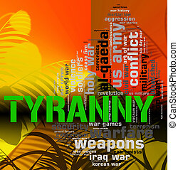 Tyranny Word Represents Reign Of Terror And Absolutism -...