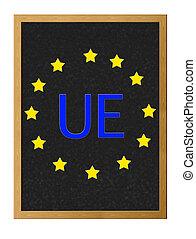 UE. - Blackboard with flag of the European union.