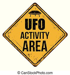 UFO activity area vintage rusty metal sign