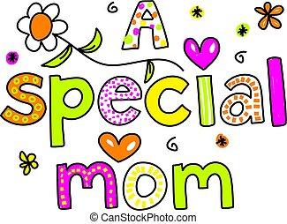 um, especiais, mãe