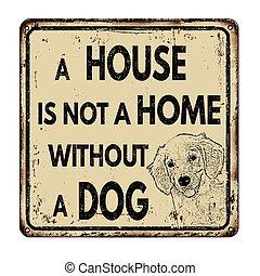 un, casa, es, no, un, hogar, sin, un, perro