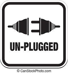 un-plugged, sinais