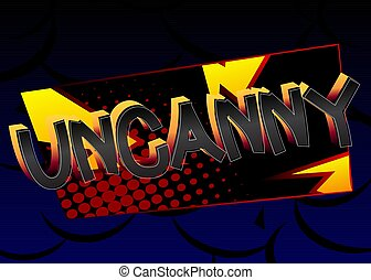 Uncanny Comic book style cartoon words on abstract colorful ...