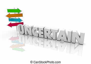 Uncertain Future Arrow Signs Many Choices Word 3d Render Illustration