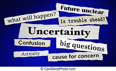 Uncertainty News Headlines Anxiety Unclear Future 3d...