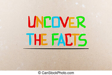 Uncover The Facts Concept