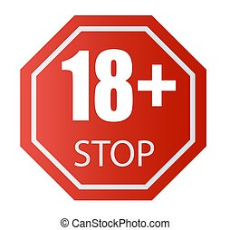 Under 18 years old prohibitory sign. for adults only. Number eighteen on a red background