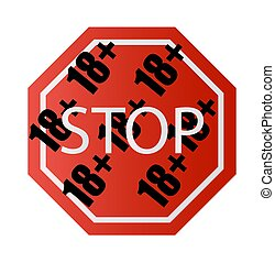Under 18 years old prohibitory stop sign for adults only Number eighteen on a red