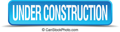 Under construction blue 3d realistic square isolated button