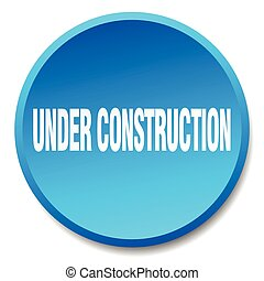 under construction blue round flat isolated push button