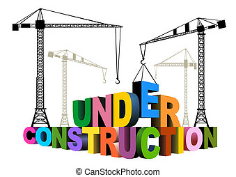 Under construction crane and colorful letters on white...