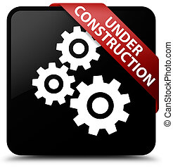 Under construction (gears icon) black square button red ribbon in corner