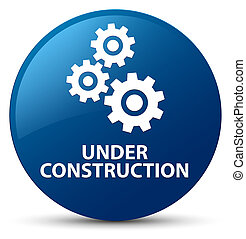 Under construction (gears icon) blue round button