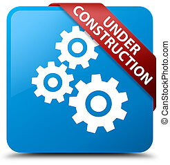 Under construction (gears icon) cyan blue square button red ribbon in corner