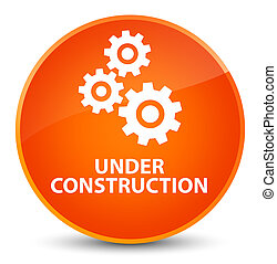 Under construction (gears icon) elegant orange round button