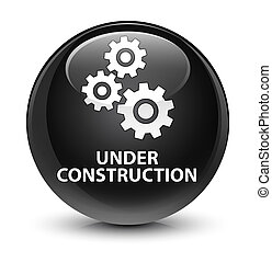 Under construction (gears icon) glassy black round button