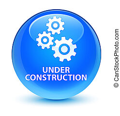 Under construction (gears icon) glassy cyan blue round button