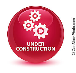 Under construction (gears icon) glassy pink round button