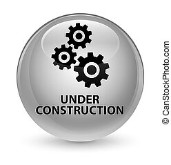 Under construction (gears icon) glassy white round button
